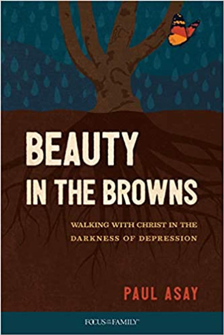 Beauty in the Browns: Walking with Christ in the Darkness of Depression