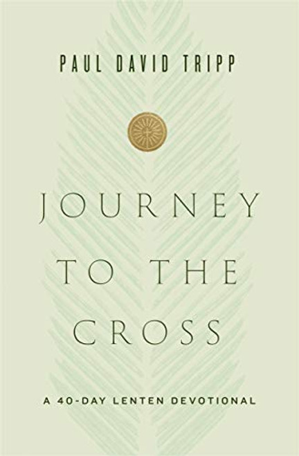 Journey to the Cross: A 40-Day Lenten Devotional