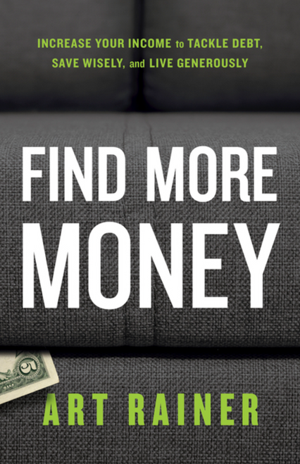 Find More Money: Increase Your Income to Tackle Debt, Save Wisely, and Live Generously