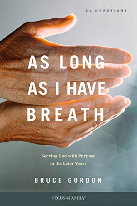 As Long as I Have Breath: Serving God with Purpose in the Later Years