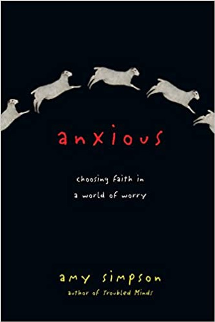 Anxious: Choosing Faith in a World of Worry