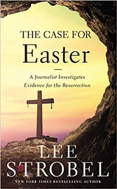 The Case for Easter: A Journalist Investigates Evidence for the Resurrection
