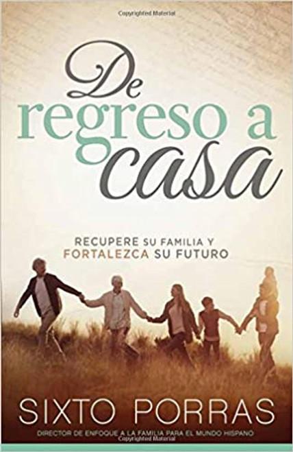 de Regreso a Casa: Recupere Su Familia Y Fortalezca Su Futuro