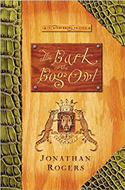 The Bark of the Bog Owl (Wilderking Trilogy #01)