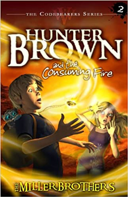Hunter Brown and the Consuming Fire (Codebearers #02)