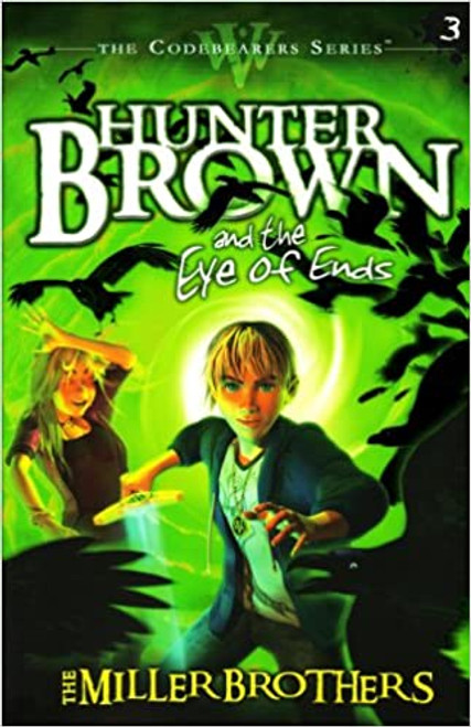 Hunter Brown and the Eye of Ends (Codebearers #03)