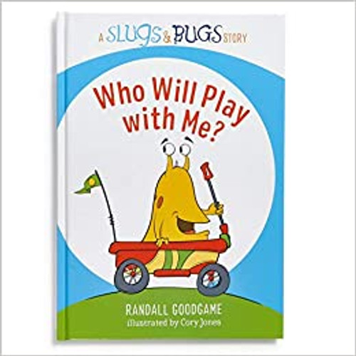 Who Will Play with Me? (Slugs & Bugs)