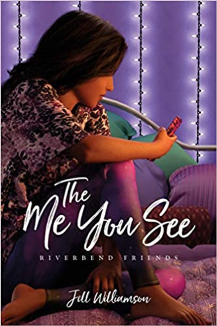 The Me You See: Riverbend Friends #3
