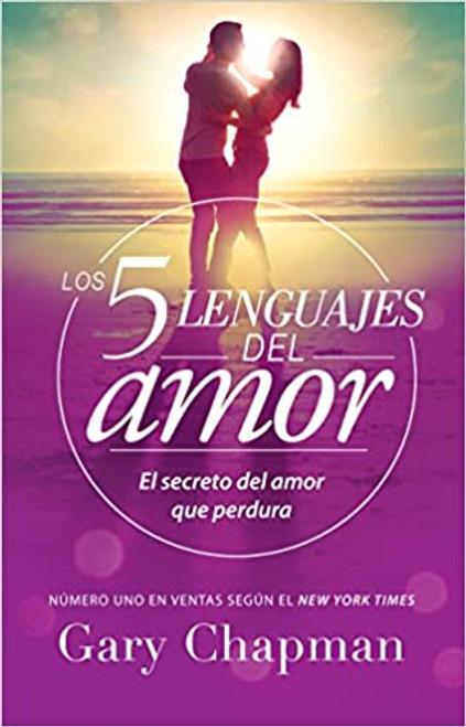 5 Lenguajes de Amor, Los Revisado: El Secreto del Amor Que Perdura