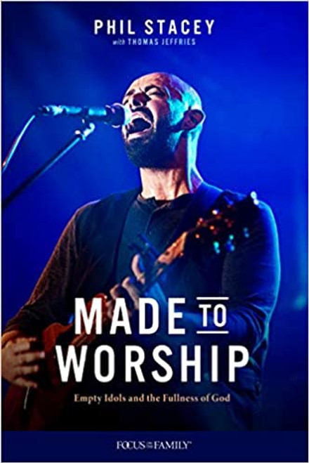 Made to Worship: Empty Idols and the Fullness of God