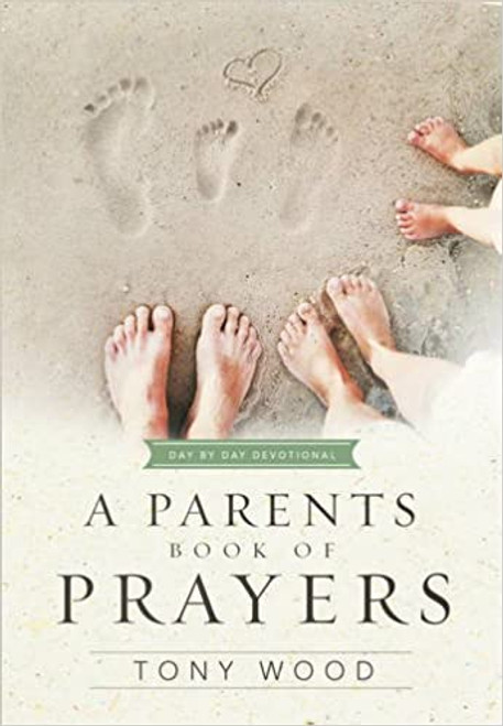 A Parent's Book of Prayers: Day by Day Devotional