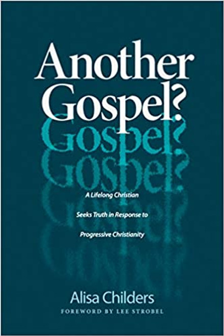 Another Gospel?: A Lifelong Christian Seeks Truth in Response to Progressive Christianity