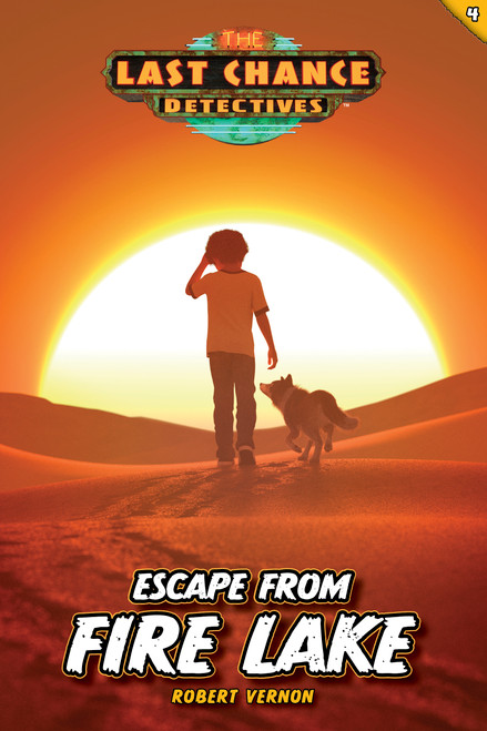 Escape from Fire Lake (Last Chance Detectives Book #4)