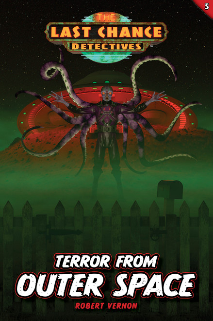 Terror from Outer Space (Last Chance Detectives Book #5)
