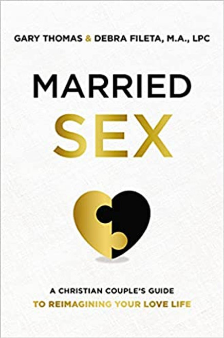 Married Sex: A Christian Couple's Guide to Reimagining Your Love Life