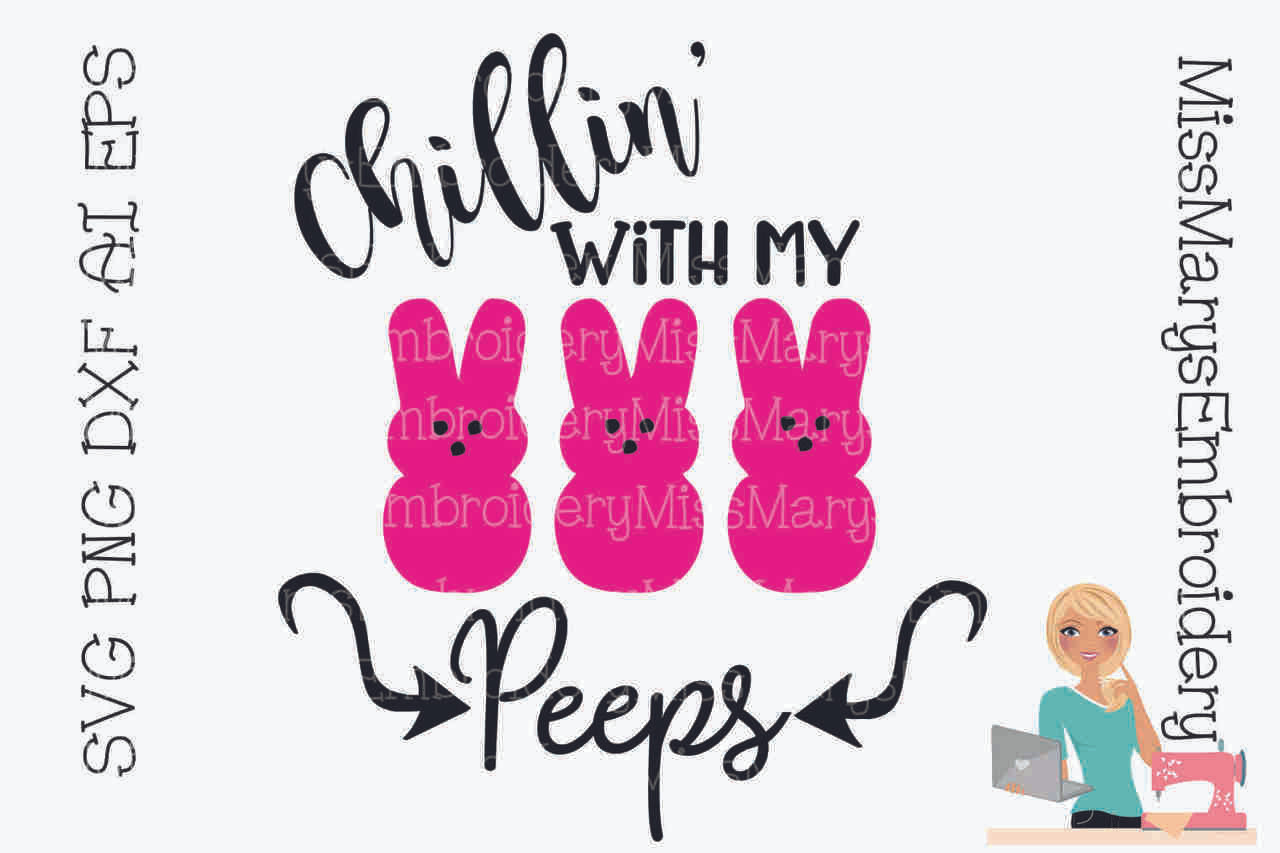 Chillin With My Peeps Miss Mary S Embroidery