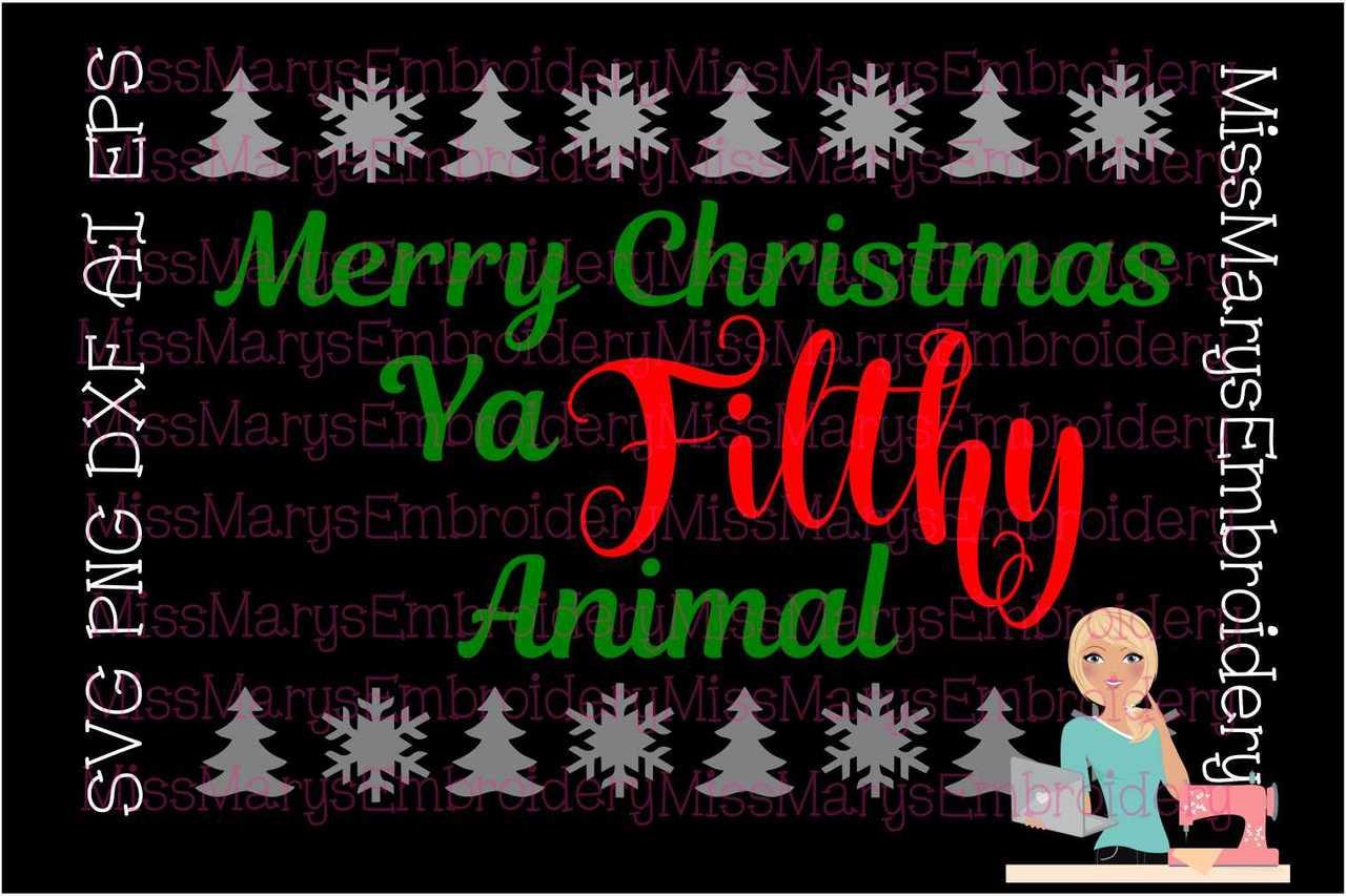 Merry Christmas Ya Filthy Animal Svg.Merry Christmas Ya Filthy Animal