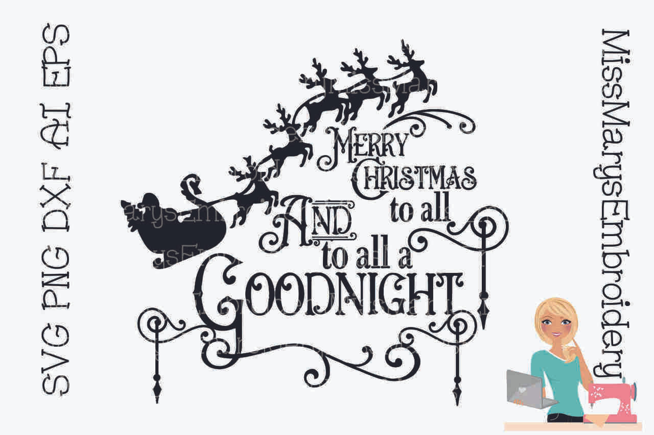 Merry Christmas To All.Merry Christmas To All To All A Goodnight