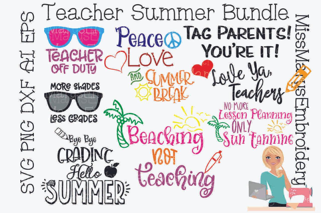 A Teachers Case Against Summer Vacation >> Teacher Summer Break Bundle Svg Miss Mary S Embroidery