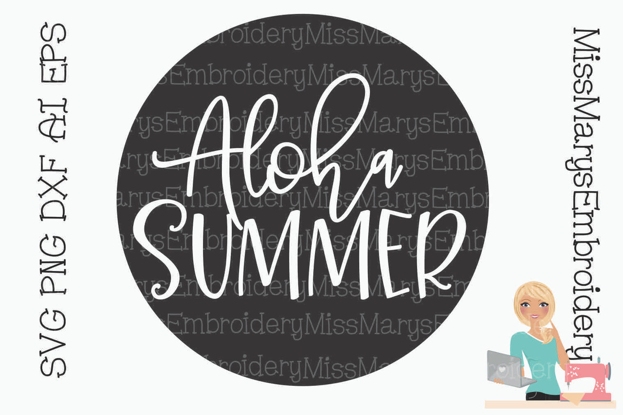Circle Aloha Summer Svg Miss Mary S Embroidery
