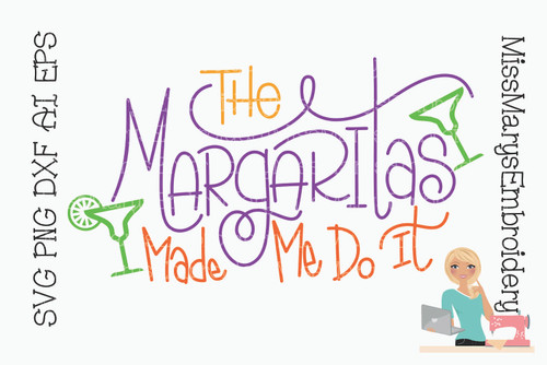 Margarita's Made Me do it SVG