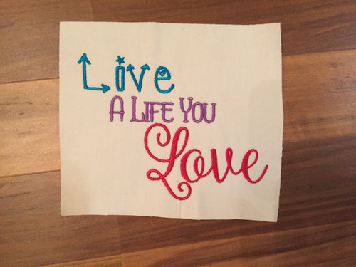 Live A Life You Love Embroidery