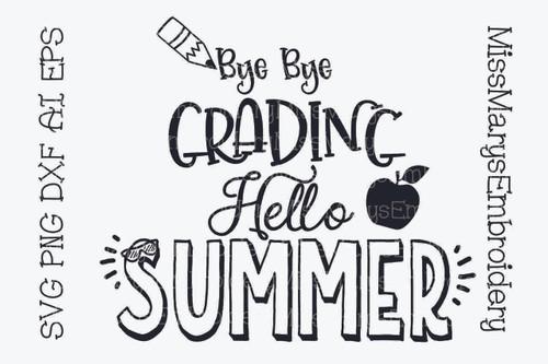 Bye Bye Grading Hello Summer