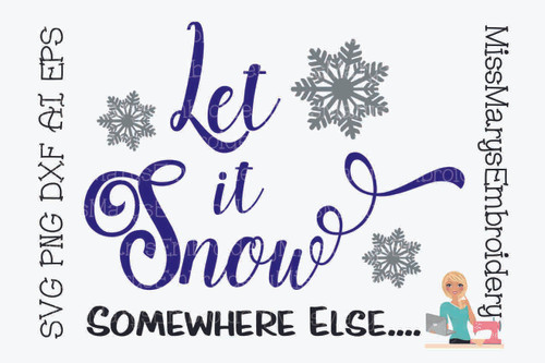 Let it Snow Someplace Else