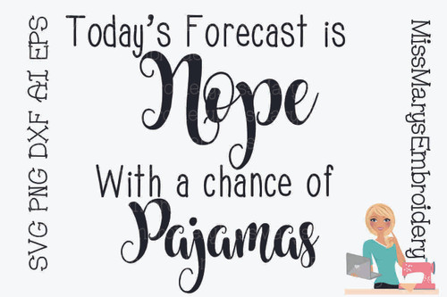 Today's Forecast is Nope With Pajamas 1