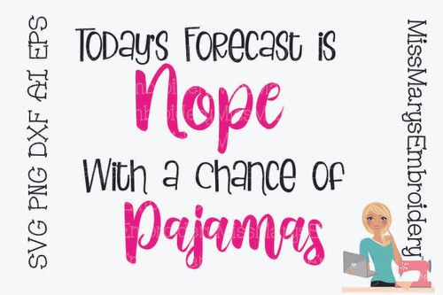 Today's Forecast is Nope With Pajamas 2