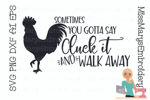 Cluck it and walk away Rooster