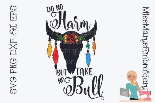 Do No Harm Take No Bull