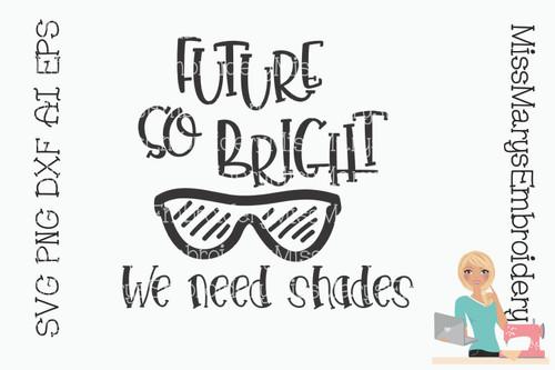 Bright Future We Need Shades SVG