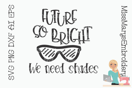 Bright Future We Need Shades SVG