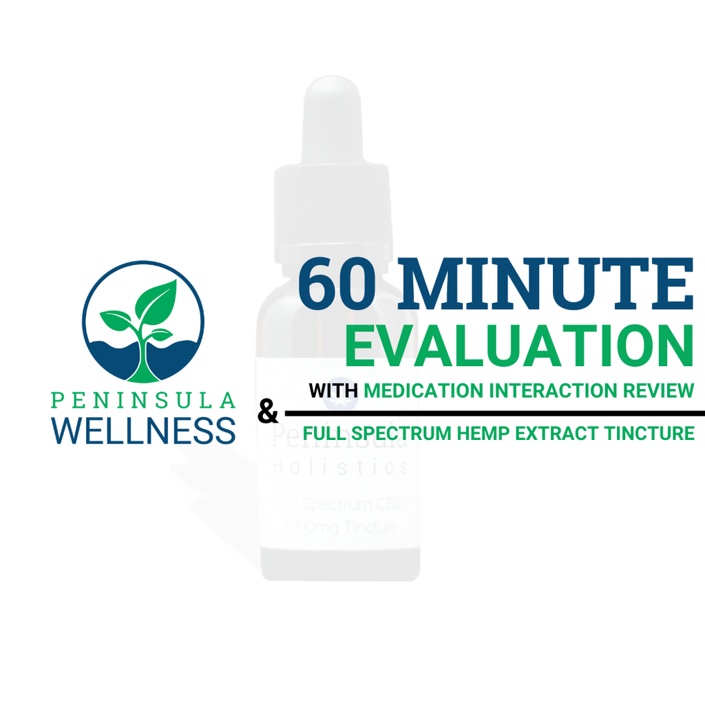 60 Minute Evaluation with Tincture