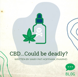 CBD...Could Be Deadly?