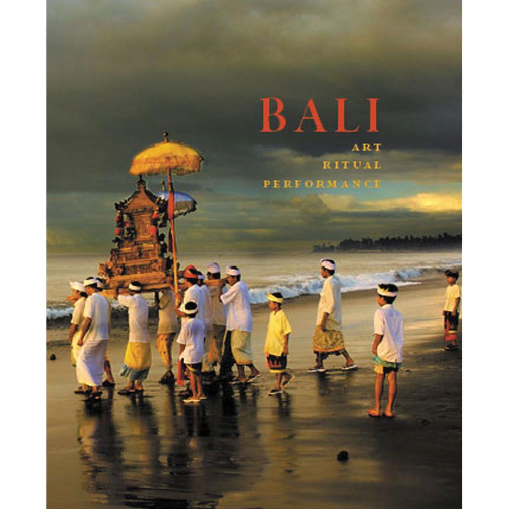 Bali: Art, Ritual, Performance