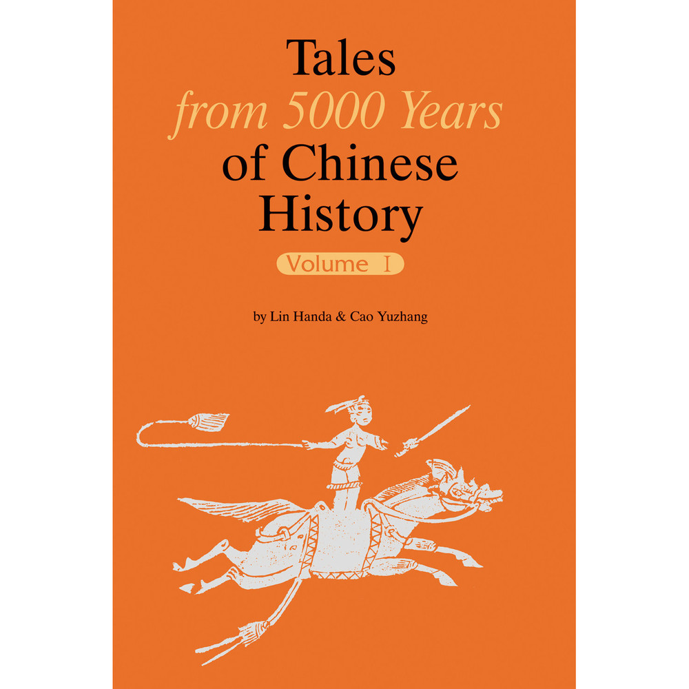 Tales from 5000 Years of Chinese History Volume I