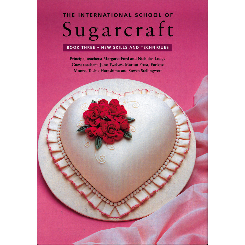 The International School of Sugarcraft Book Three