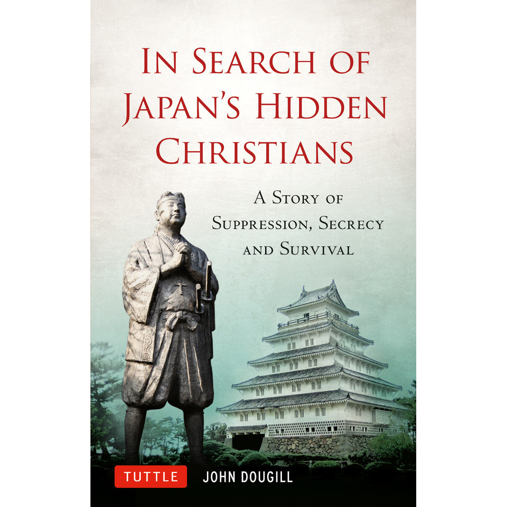 In Search of Japan's Hidden Christians (Hardcover with Jacket)