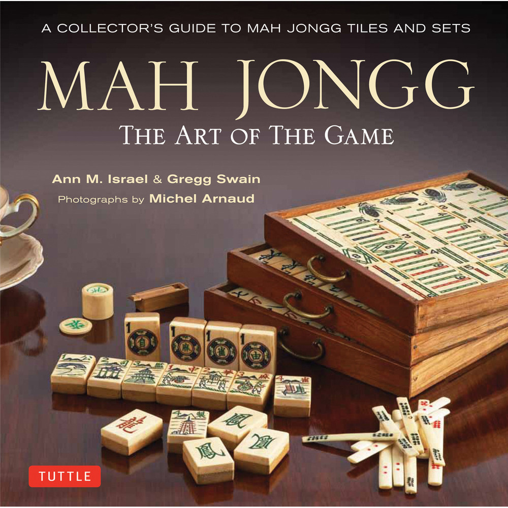 Mah Jongg: The Art of the Game