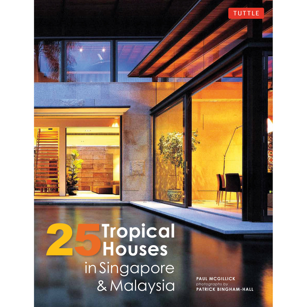 25 Tropical Houses in Singapore and Malaysia (Paperback with Flaps)