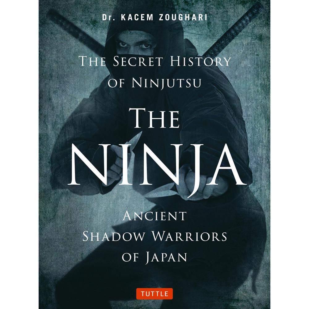 The Ninja, The Secret History of Ninjutsu