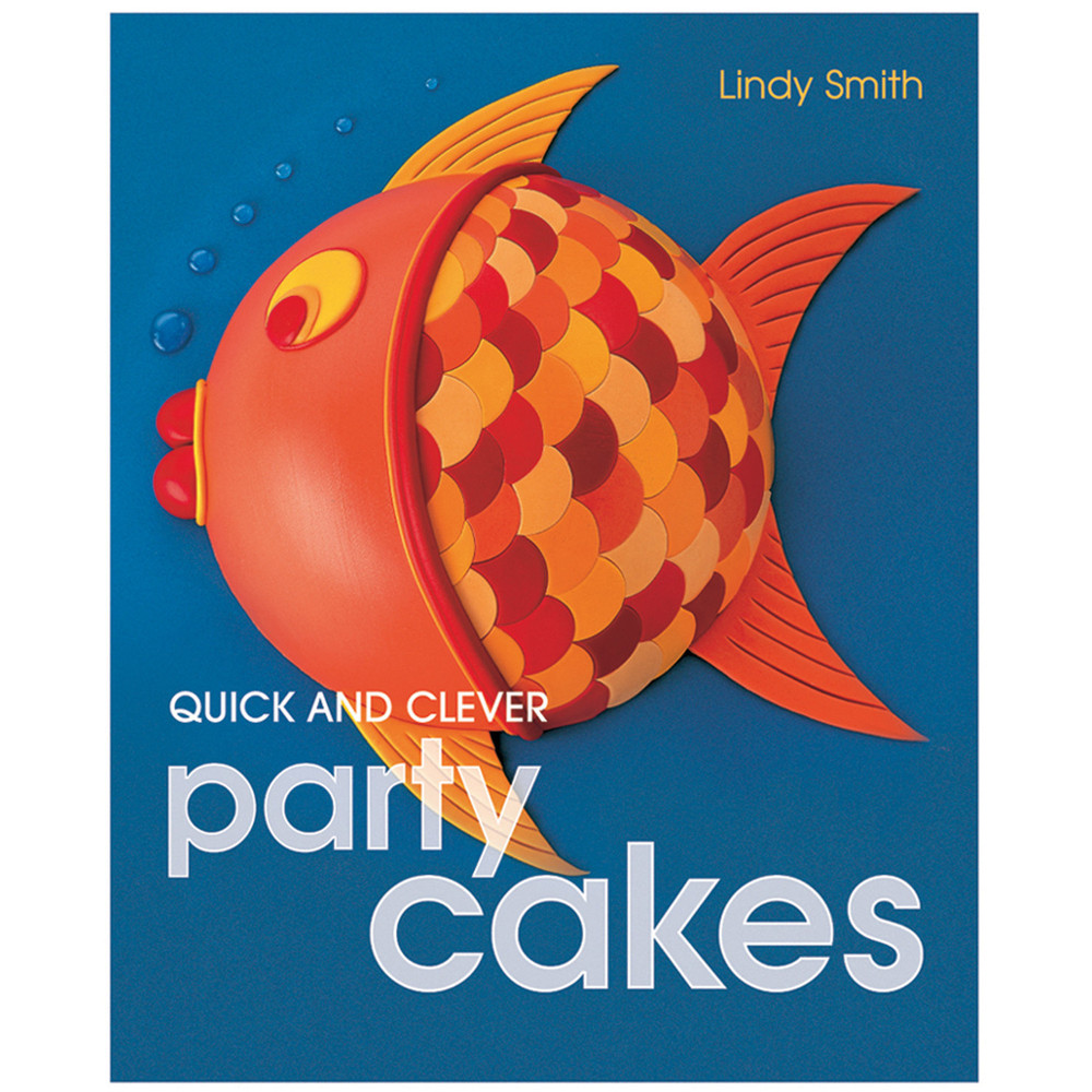 Quick and Clever Party Cakes