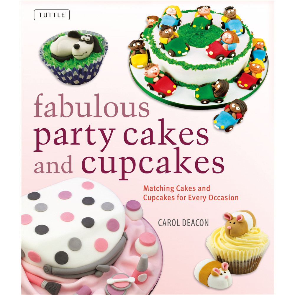 Fabulous Party Cakes and Cupcakes (9780804848367)