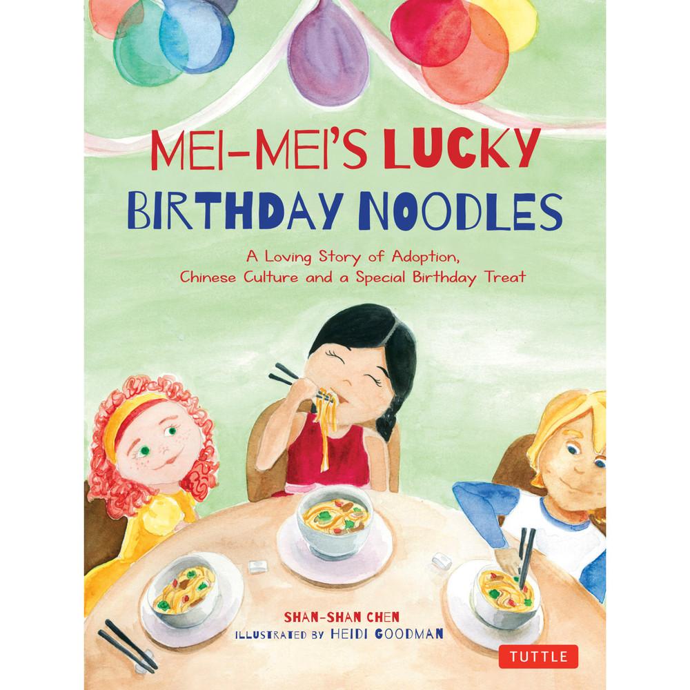 Mei-Mei's Lucky Birthday Noodles (9780804849784)