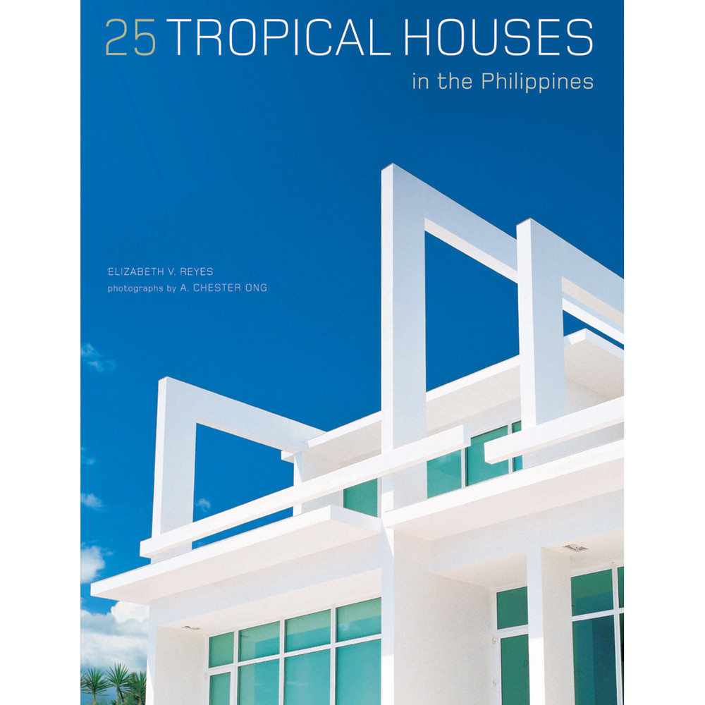 25 Tropical Houses in the Philippines (9780794608026)