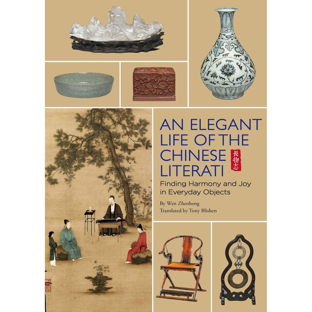 The Elegant Life of Chinese Literati