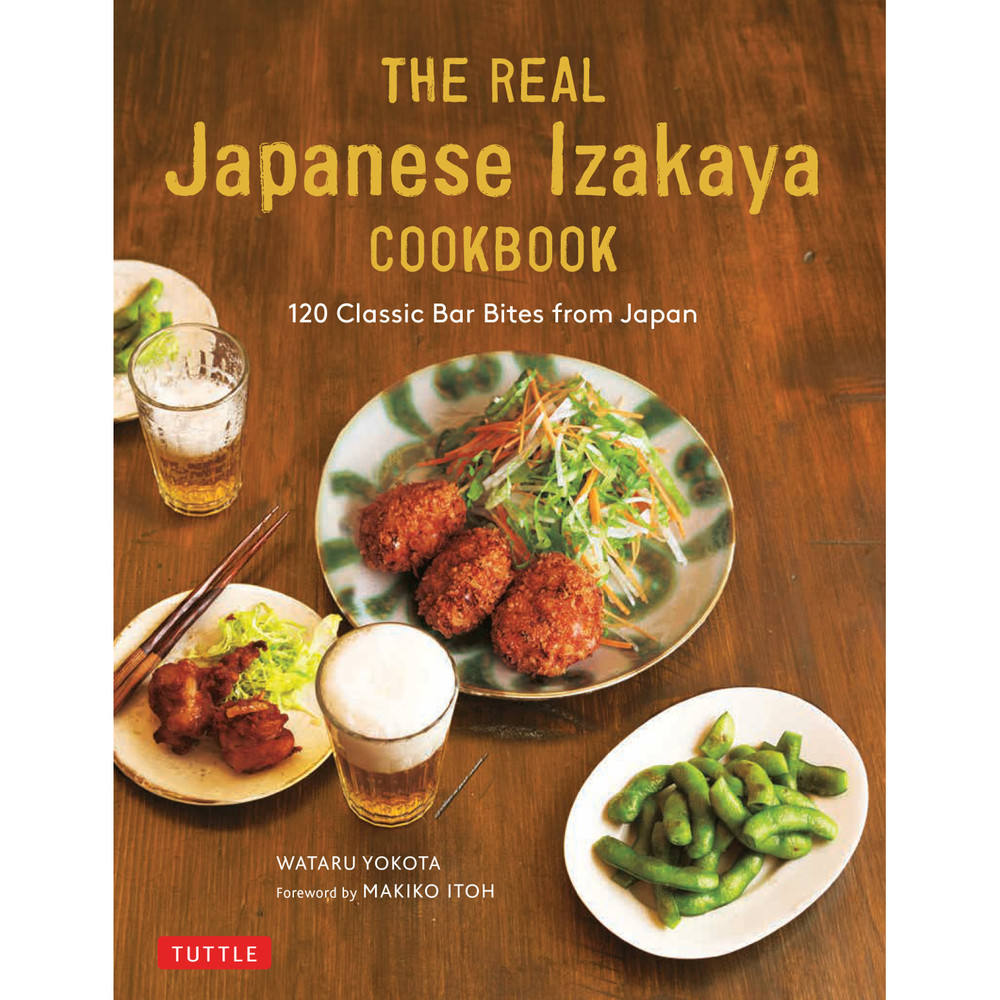 The Real Japanese Izakaya Cookbook