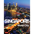 Singapore: World City